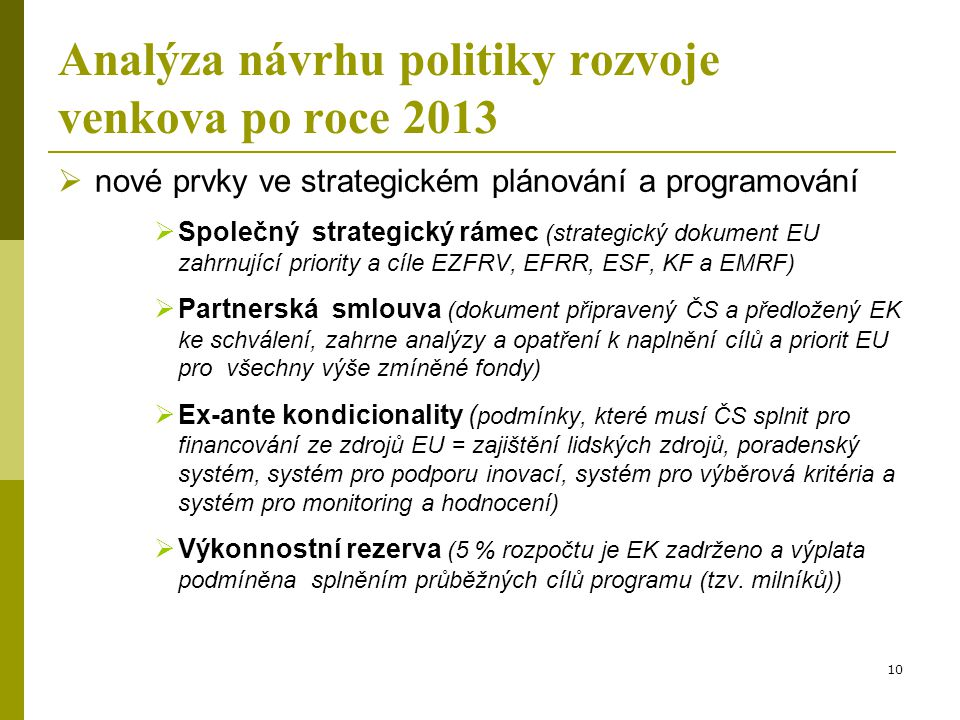 Analýza návrhu politiky rozvoje venkova po roce 2013  nové prvky ve strategickém plánování a programování  Společný strategický rámec (strategický d