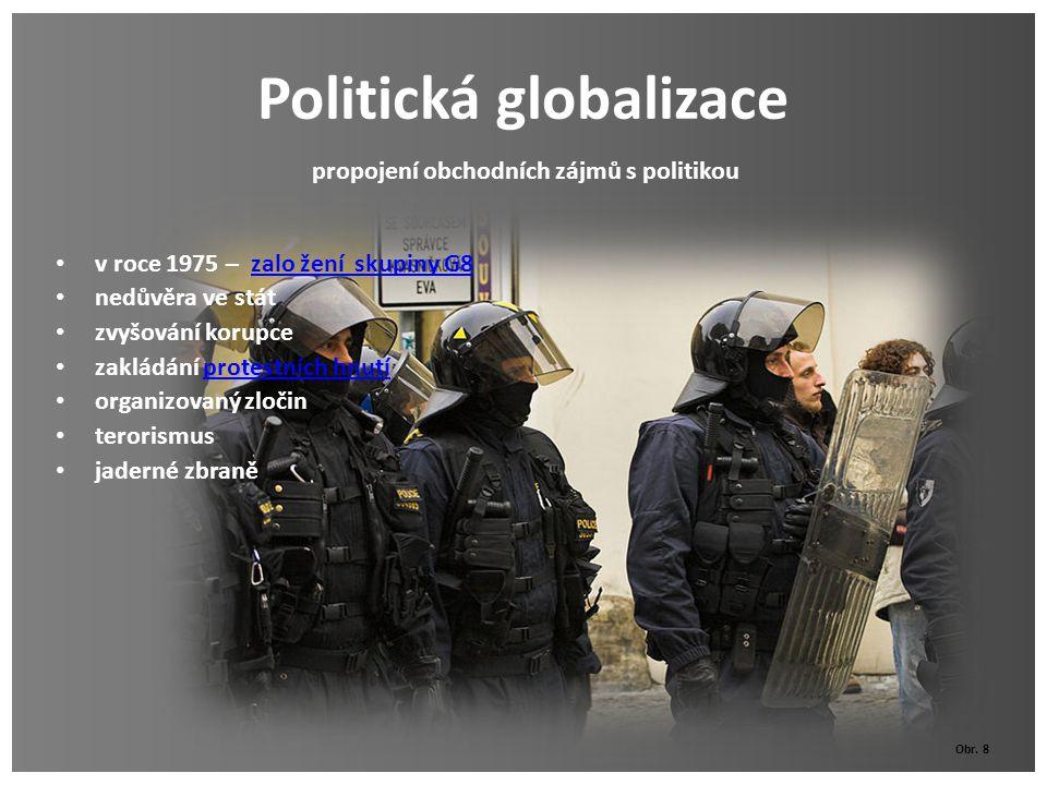 Politická globalizace v roce 1975 – zalo žení skupiny G8zalo žení skupiny G8 nedůvěra ve stát zvyšování korupce zakládání protestních hnutíprotestních