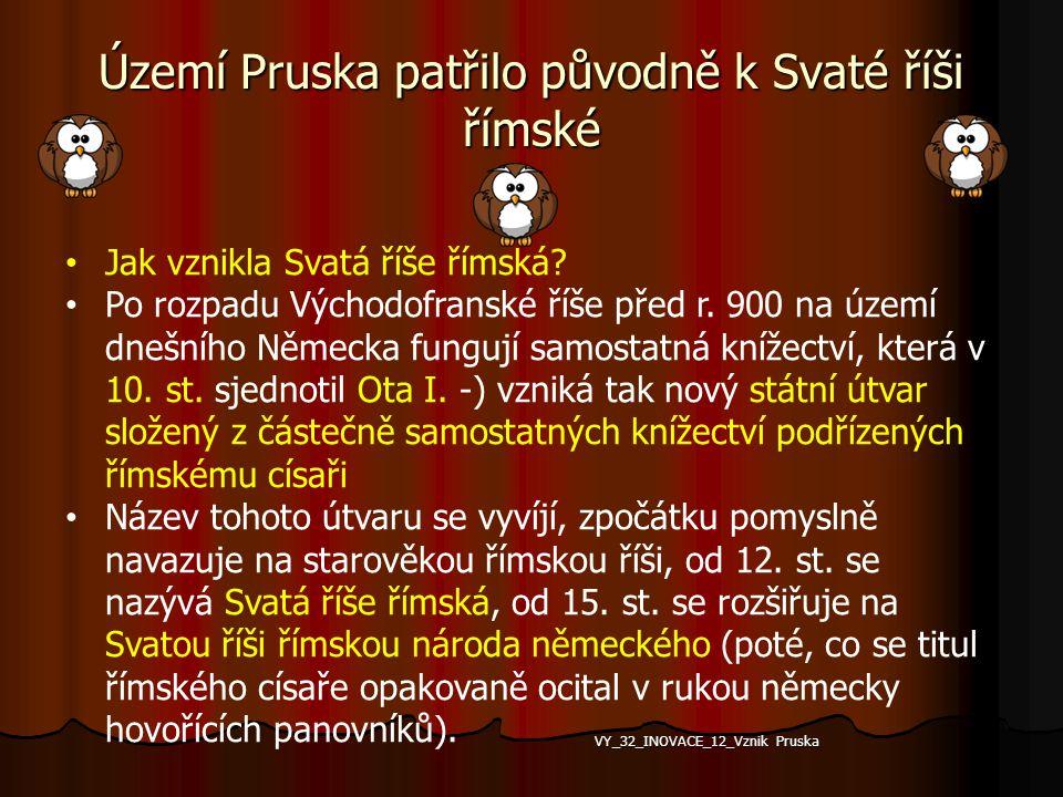 Vznik Pruska Od Braniborska k Prusku VY_32_INOVACE_12_Vznik Pruska