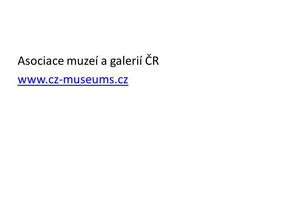 Asociace muzeí a galerií ČR www.cz-museums.cz