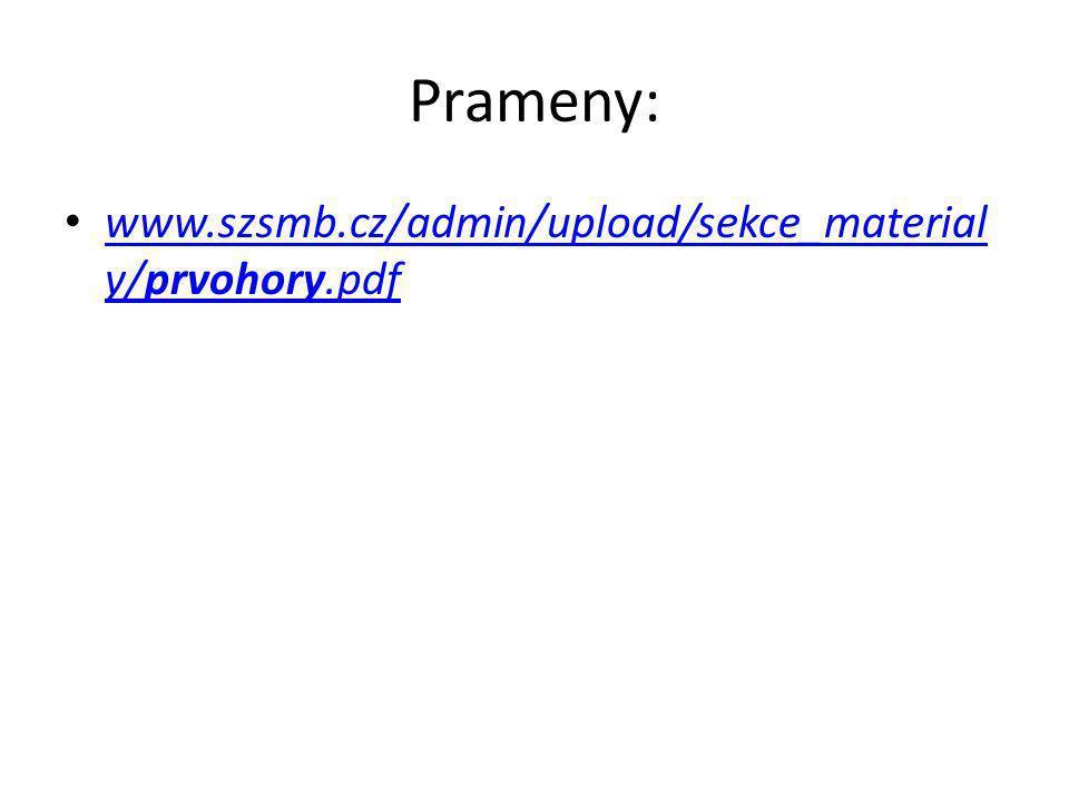 Prameny: www.szsmb.cz/admin/upload/sekce_material y/prvohory.pdf www.szsmb.cz/admin/upload/sekce_material y/prvohory.pdf