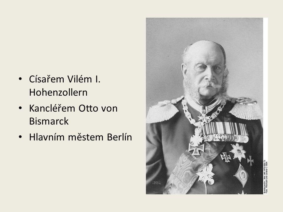 Císařem Vilém I. Hohenzollern Kancléřem Otto von Bismarck Hlavním městem Berlín