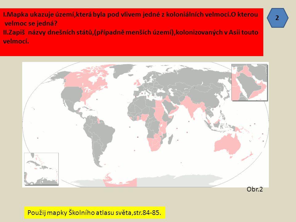 I.Mapka ukazuje území,která byla pod vlivem jedné z koloniálních velmocí.O kterou velmoc se jedná? II.Zapiš názvy dnešních států,(případně menších úze