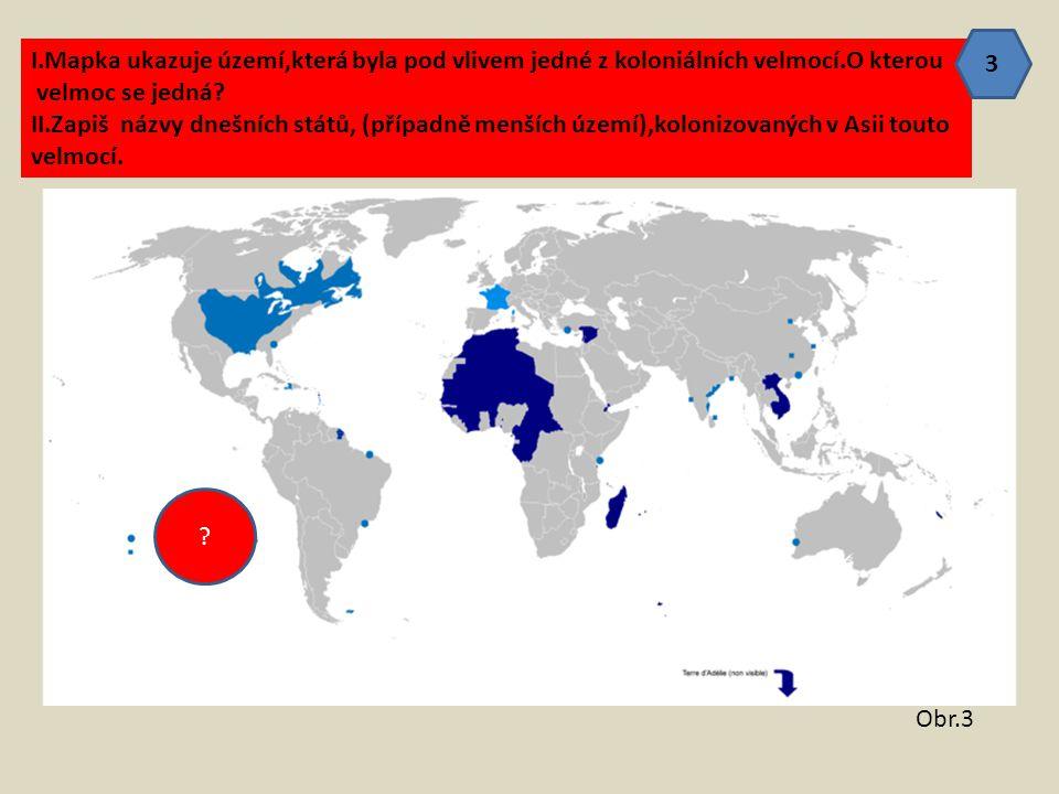 I.Mapka ukazuje území,která byla pod vlivem jedné z koloniálních velmocí.O kterou velmoc se jedná? II.Zapiš názvy dnešních států, (případně menších úz