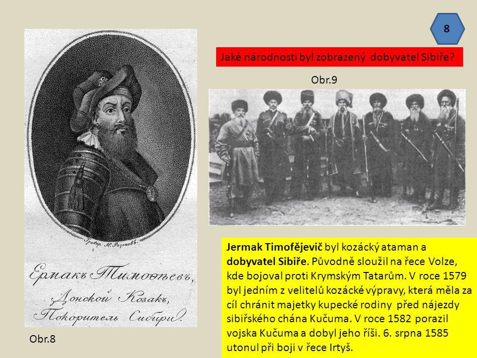 Jermak Timofějevič byl kozácký ataman a dobyvatel Sibiře. Původně sloužil na řece Volze, kde bojoval proti Krymským Tatarům. V roce 1579 byl jedním z