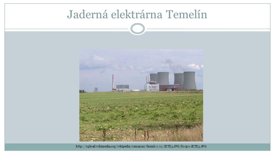Jaderná elektrárna Temelín http://upload.wikimedia.org/wikipedia/commons/thumb/c/c1/JETE3.JPG/800px-JETE3.JPG