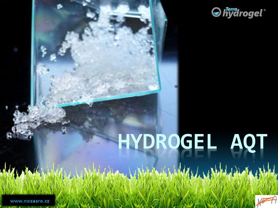 I.Co je to hydrogel AQT II. Hydrogel AQT v životním prostředí III.