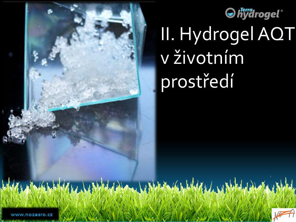 II. Hydrogel AQT v životním prostředí www.nozasro.cz www.nozasro.cz