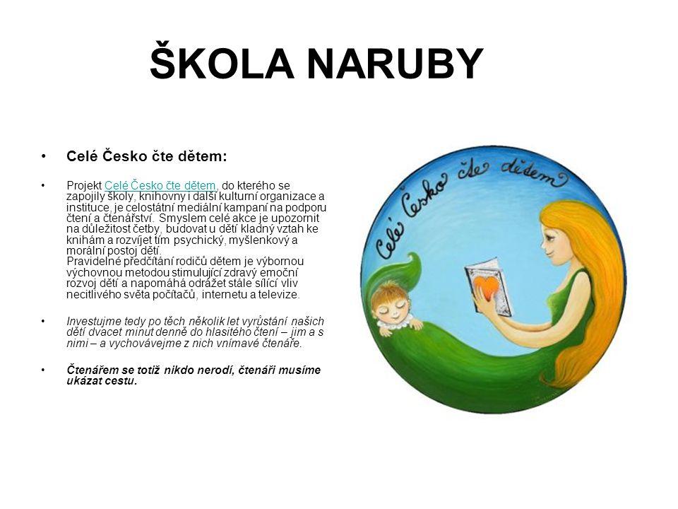 ŠKOLA NARUBY Celé Česko čte dětem: Projekt Celé Česko čte dětem, do kterého se zapojily školy, knihovny i další kulturní organizace a instituce, je ce