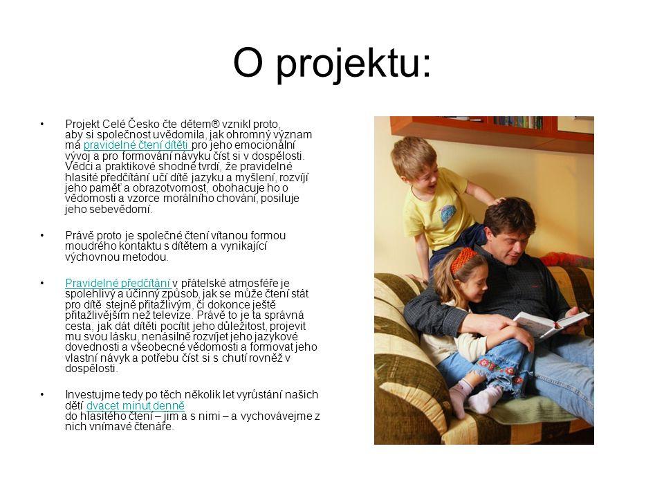 O projektu: Projekt Celé Česko čte dětem® vznikl proto, aby si společnost uvědomila, jak ohromný význam má pravidelné čtení dítěti pro jeho emocionáln
