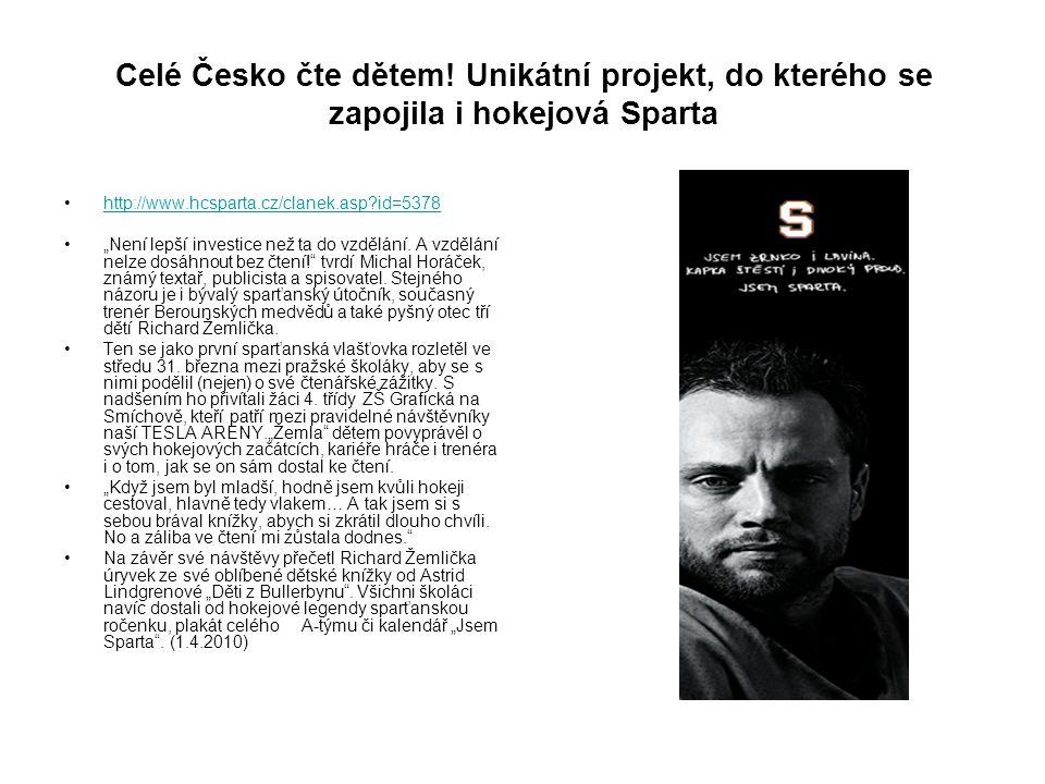 """Celé Česko čte dětem! Unikátní projekt, do kterého se zapojila i hokejová Sparta http://www.hcsparta.cz/clanek.asp?id=5378 """"Není lepší investice než t"""