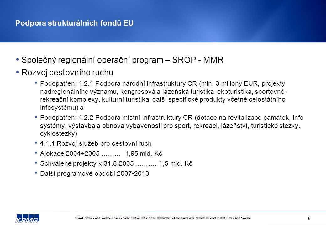 © 2005 KPMG Česká republika, s.r.o., the Czech member firm of KPMG International, a Swiss cooperative.