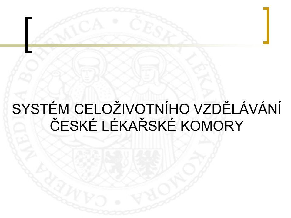 SYSTÉM CELOŽIVOTNÍHO VZDĚLÁVÁNÍ ČESKÉ LÉKAŘSKÉ KOMORY