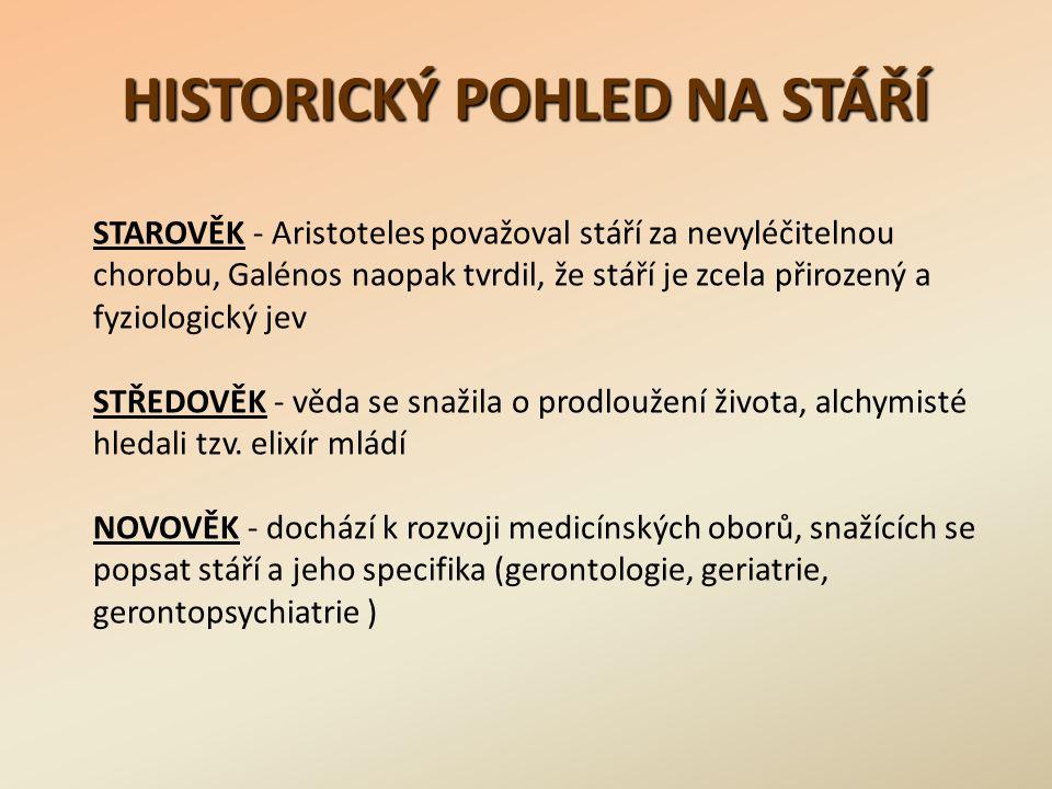 HISTORICKÝ POHLED NA STÁŘÍ STAROVĚK - Aristoteles považoval stáří za nevyléčitelnou chorobu, Galénos naopak tvrdil, že stáří je zcela přirozený a fyzi