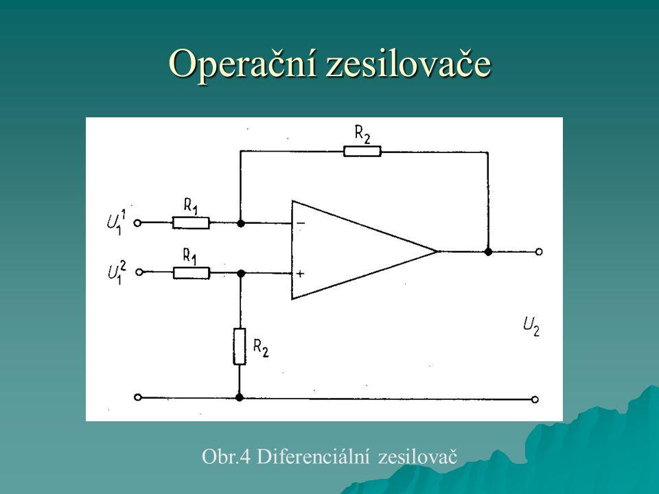 Operační zesilovače Obr.4 Diferenciální zesilovač