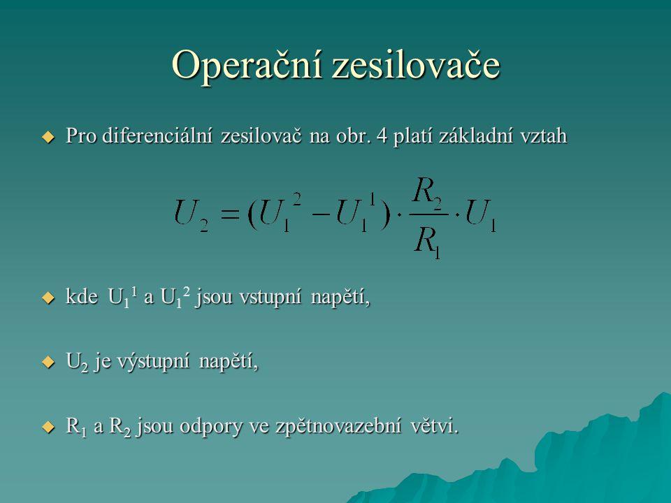 Operační zesilovače  Pro diferenciální zesilovač na obr.