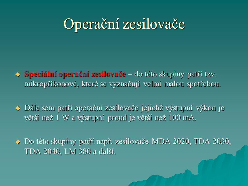 Operační zesilovače  Speciální operační zesilovače – do této skupiny patří tzv.