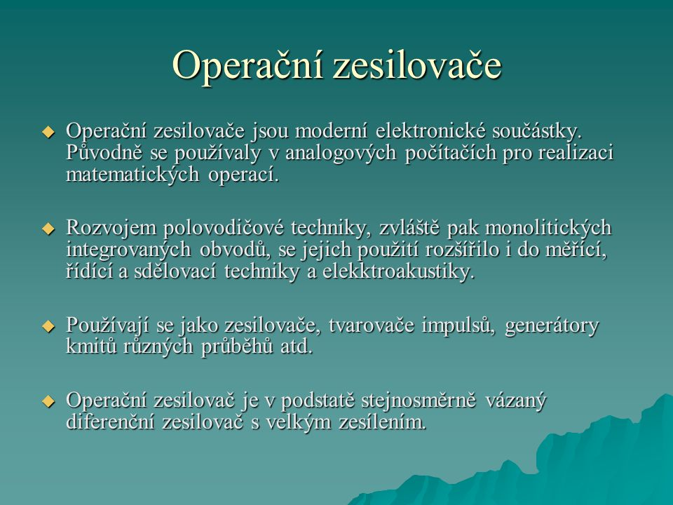 Operační zesilovače  Operační zesilovače dnes vyrábí mnoho výrobců.