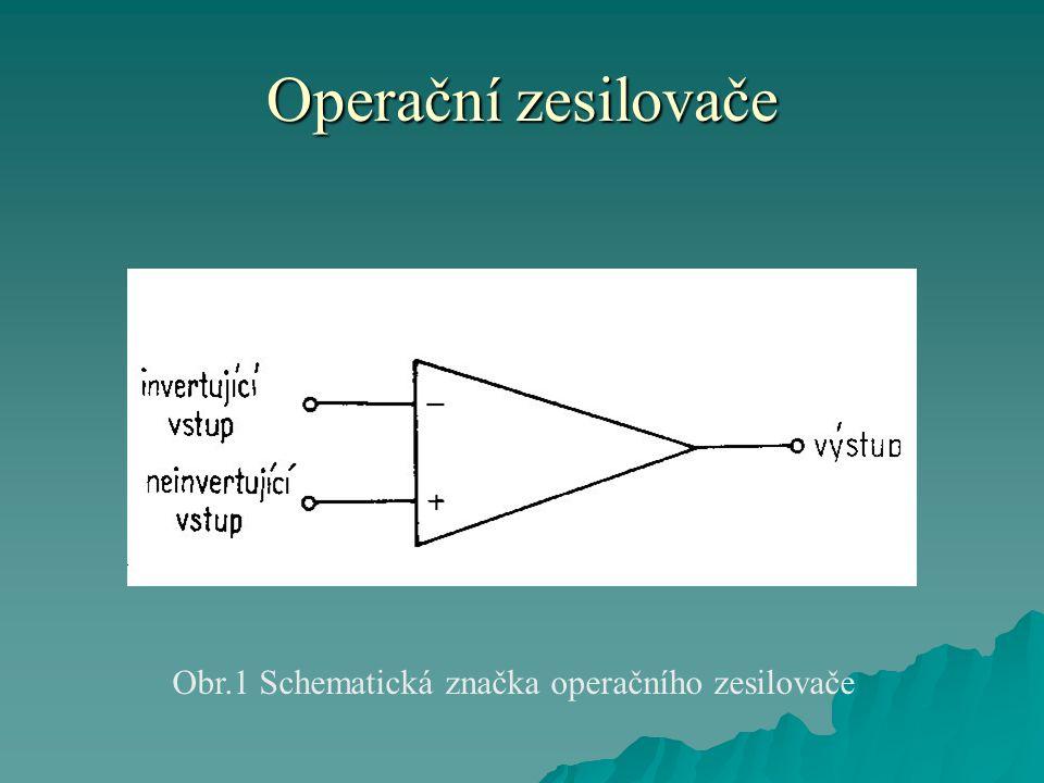 Operační zesilovače Obr.1 Schematická značka operačního zesilovače