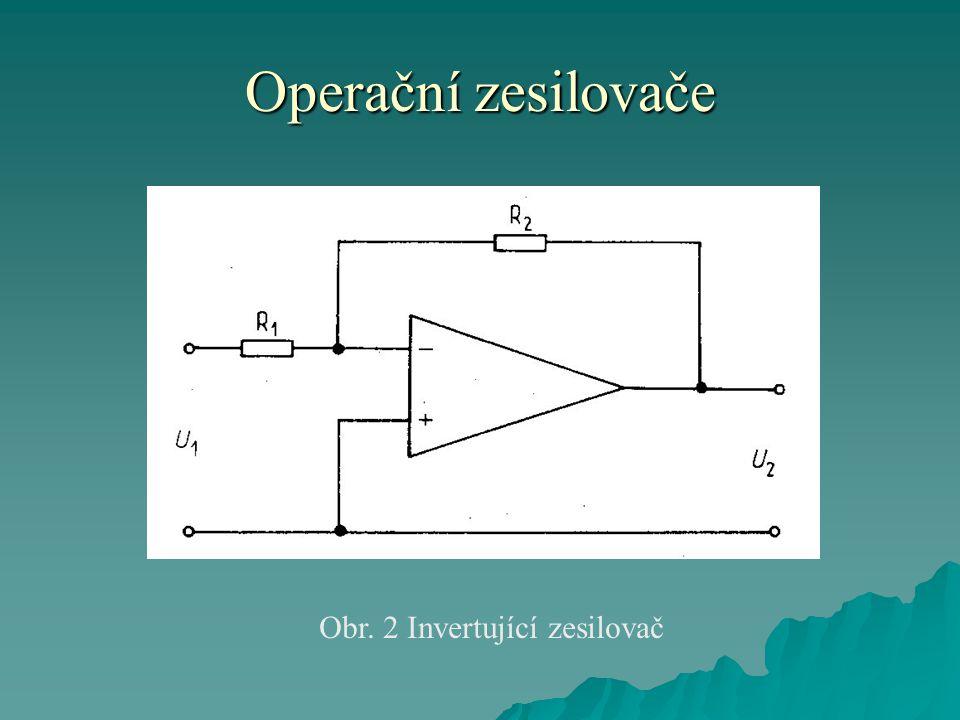 Operační zesilovače Obr. 2 Invertující zesilovač