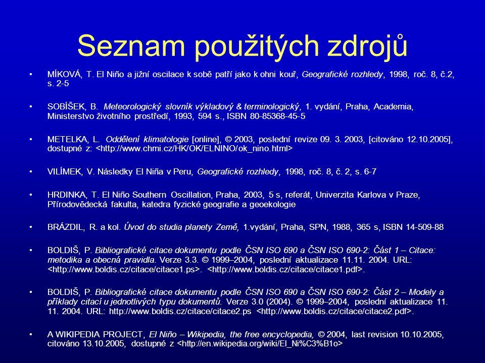 Seznam použitých zdrojů MÍKOVÁ, T.