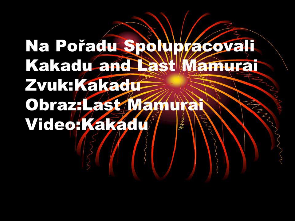 Na Pořadu Spolupracovali Kakadu and Last Mamurai Zvuk:Kakadu Obraz:Last Mamurai Video:Kakadu