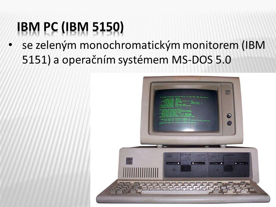 se zeleným monochromatickým monitorem (IBM 5151) a operačním systémem MS-DOS 5.0