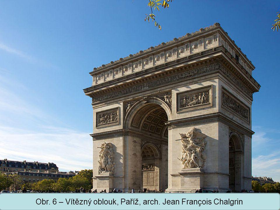 Střední škola Oselce Obr. 6 – Vítězný oblouk, Paříž, arch. Jean François Chalgrin