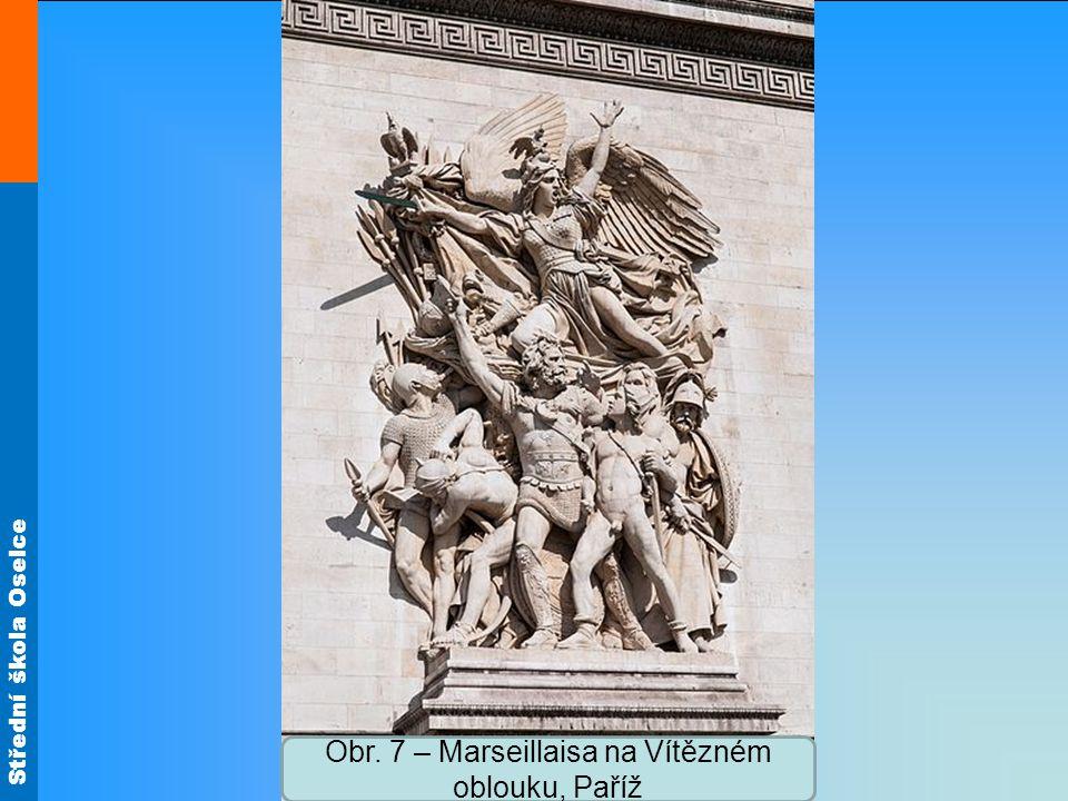 Střední škola Oselce Obr. 7 – Marseillaisa na Vítězném oblouku, Paříž
