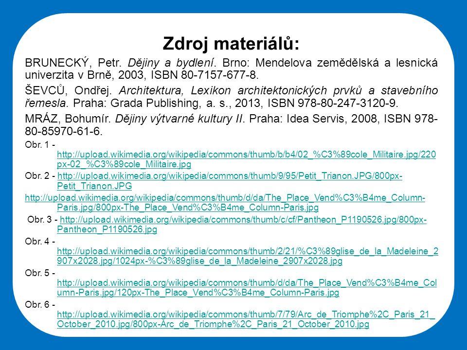 Střední škola Oselce Zdroj materiálů: BRUNECKÝ, Petr. Dějiny a bydlení. Brno: Mendelova zemědělská a lesnická univerzita v Brně, 2003, ISBN 80-7157-67