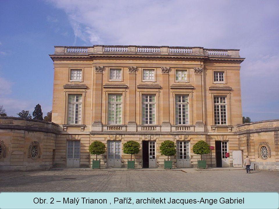 Střední škola Oselce Obr. 2 – Malý Trianon, Paříž, architekt Jacques-Ange Gabriel