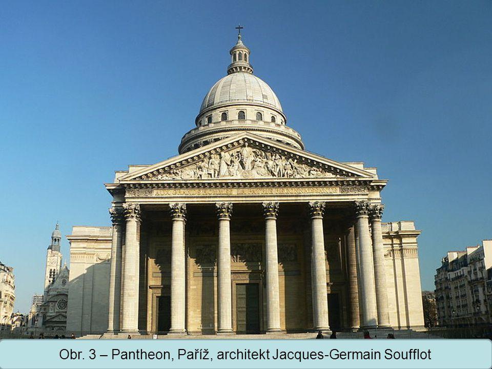 Střední škola Oselce Obr. 3 – Pantheon, Paříž, architekt Jacques-Germain Soufflot