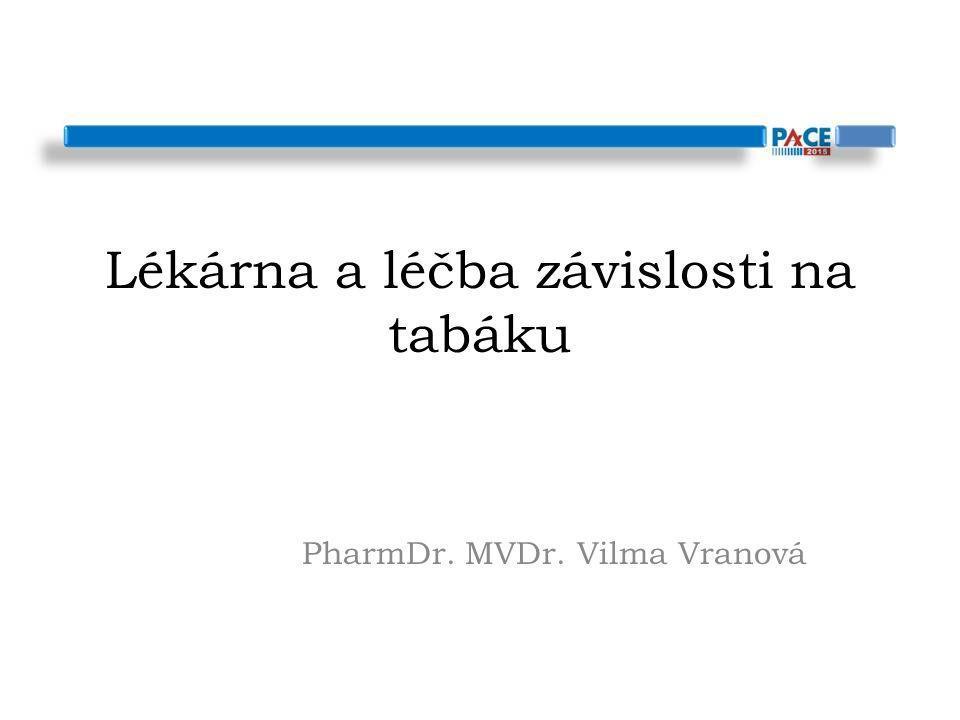Lékárna a léčba závislosti na tabáku Lékárna je nejdostupnější zdravotnické zařízení V ČR téměř 2500 lékáren, přes 8 000 lékárníků