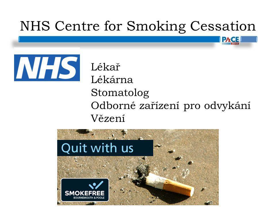 NHS Centre for Smoking Cessation Lékař Lékárna Stomatolog Odborné zařízení pro odvykání Vězení