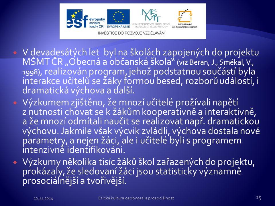""" V devadesátých let byl na školách zapojených do projektu MŠMT ČR """"Obecná a občanská škola"""" (viz Beran, J., Smékal, V., 1998), realizován program, je"""