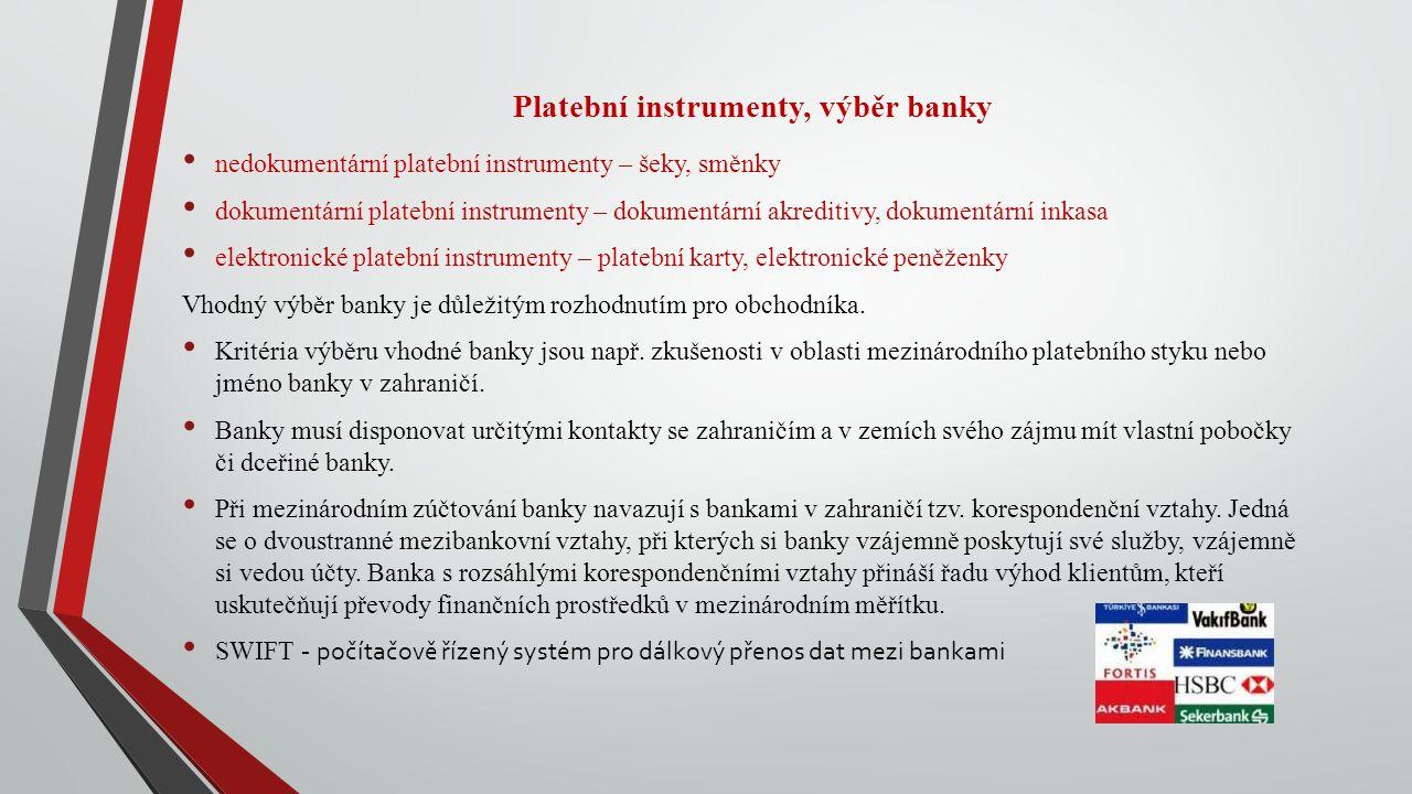 Platební instrumenty, výběr banky nedokumentární platební instrumenty – šeky, směnky dokumentární platební instrumenty – dokumentární akreditivy, doku