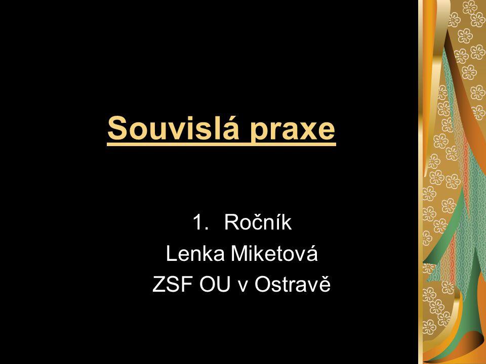 Souvislá praxe 1.Ročník Lenka Miketová ZSF OU v Ostravě