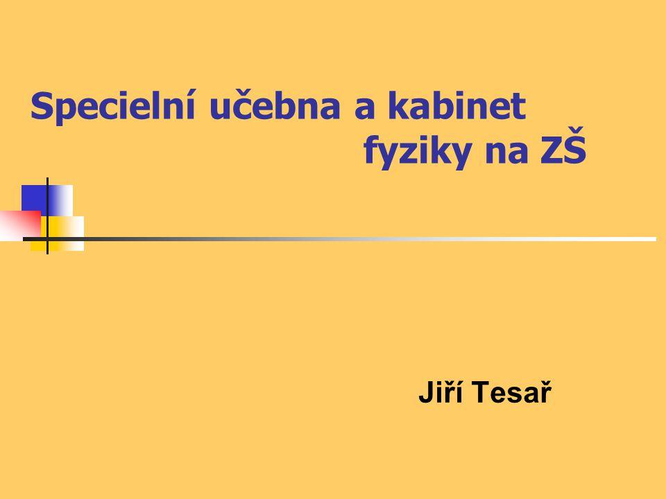 Specielní učebna a kabinet fyziky na ZŠ Jiří Tesař