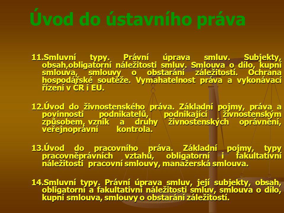 Úvod do ústavního práva Práva národnostních a etnických menšin Práva národnostních a etnických menšin Právo na výběr příslušnosti Právo na výběr příslušnosti Právo na vzdělání v mateřském jazyce Právo na vzdělání v mateřském jazyce Komunikace a rozvoj vlastní kultury Komunikace a rozvoj vlastní kultury Právo na sdružování Právo na sdružování Právo na užívání jména a příjmení v jazyce národnostní menšiny Právo na užívání jména a příjmení v jazyce národnostní menšiny Právo na užívání jazyka národnostní menšiny v úředním styku a před soudy Právo na užívání jazyka národnostní menšiny v úředním styku a před soudy Právo na vícejazyčné názvy a označení Právo na vícejazyčné názvy a označení