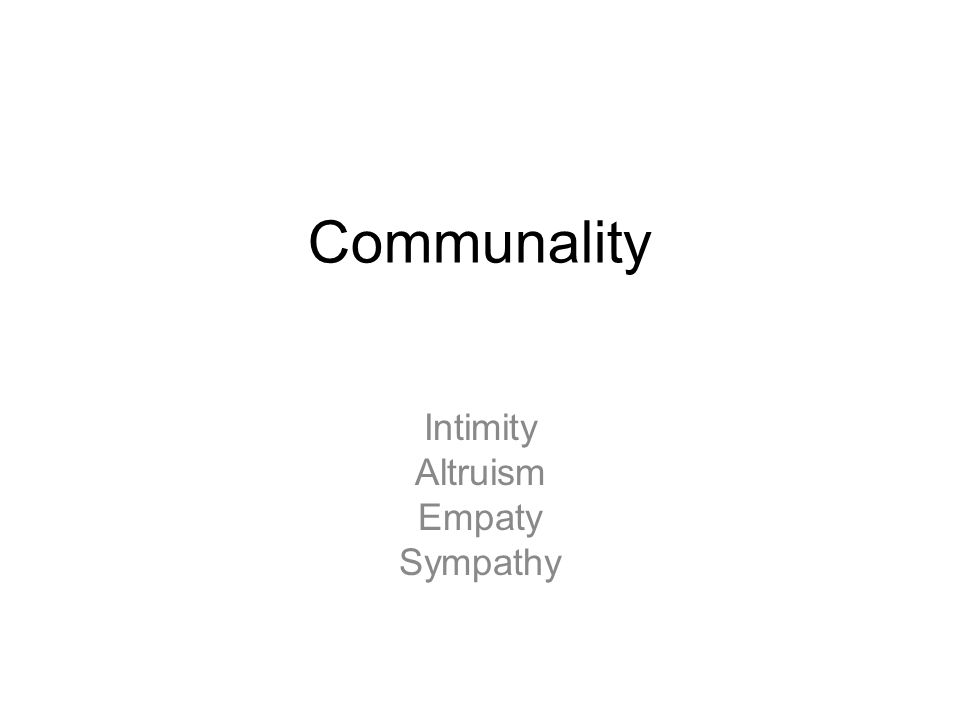 Communality Intimity Altruism Empaty Sympathy