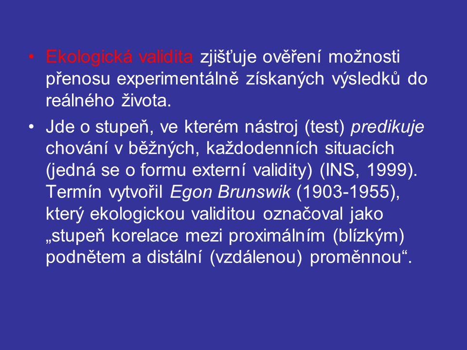 Ekologická validita zjišťuje ověření možnosti přenosu experimentálně získaných výsledků do reálného života. Jde o stupeň, ve kterém nástroj (test) pre