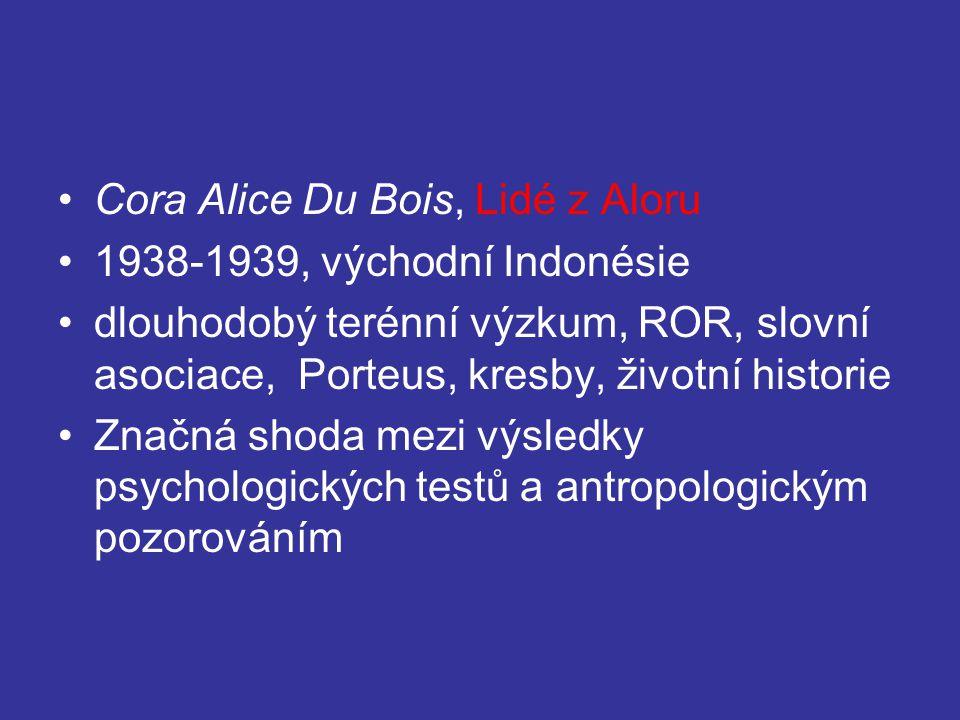 Cora Alice Du Bois, Lidé z Aloru 1938-1939, východní Indonésie dlouhodobý terénní výzkum, ROR, slovní asociace, Porteus, kresby, životní historie Značná shoda mezi výsledky psychologických testů a antropologickým pozorováním