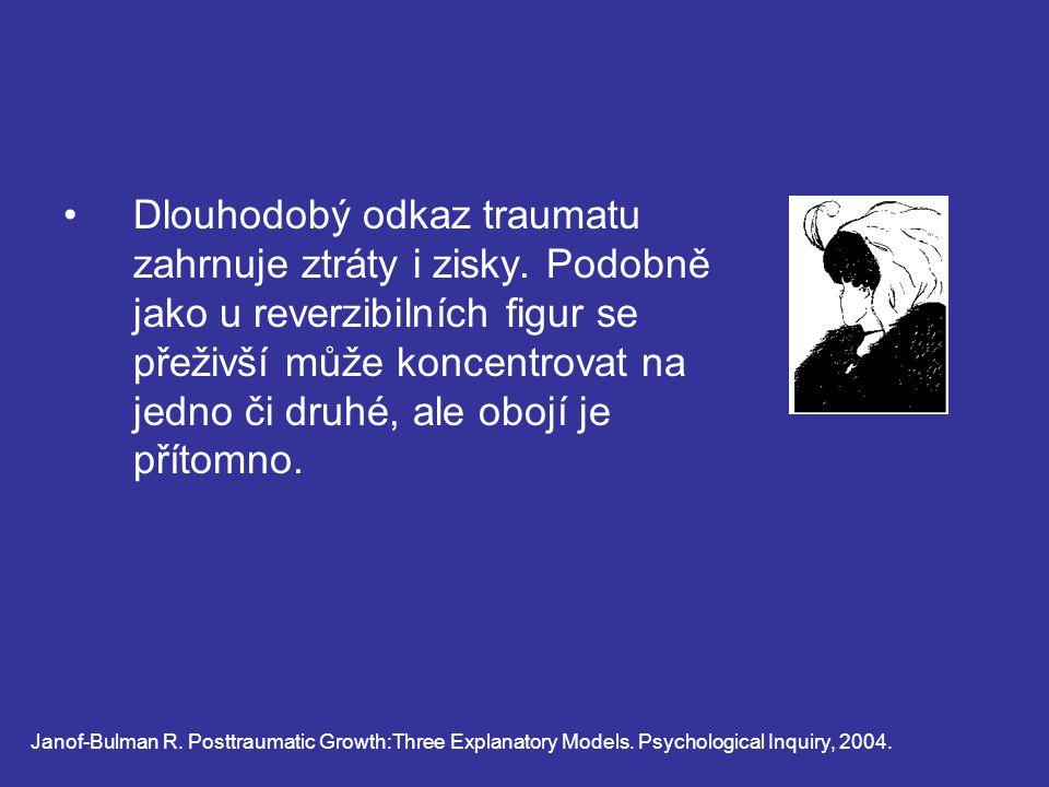 Dlouhodobý odkaz traumatu zahrnuje ztráty i zisky. Podobně jako u reverzibilních figur se přeživší může koncentrovat na jedno či druhé, ale obojí je p