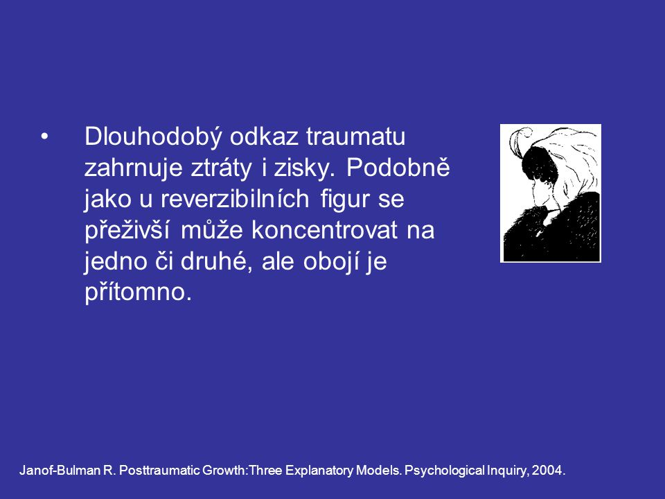 Dlouhodobý odkaz traumatu zahrnuje ztráty i zisky.