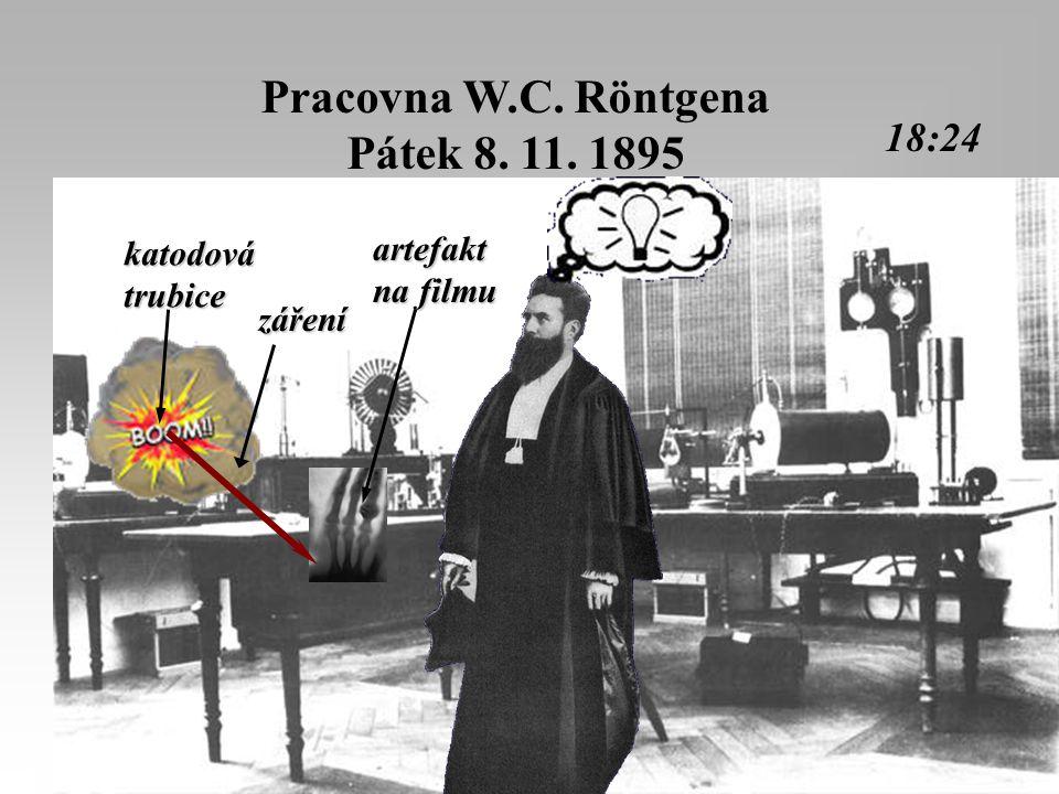 Pracovna W.C. Röntgena Pátek 8. 11. 1895 18:24 záření katodovátrubice artefakt na filmu