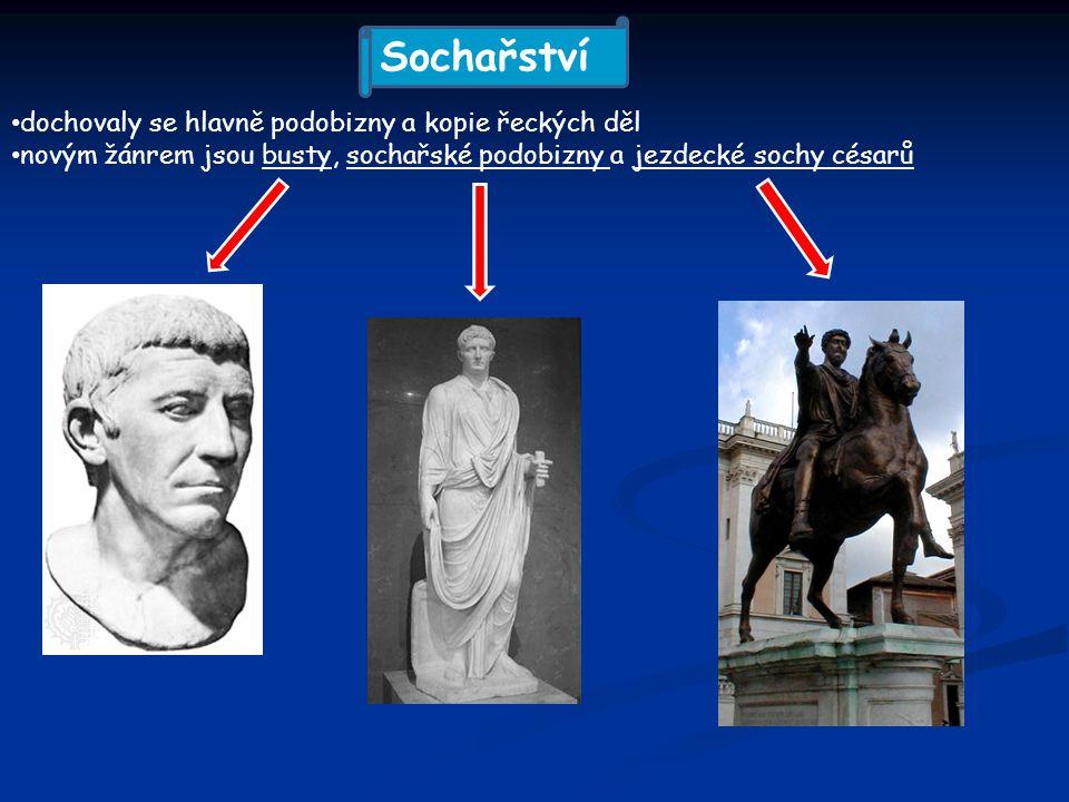 dochovaly se hlavně podobizny a kopie řeckých děl novým žánrem jsou busty, sochařské podobizny a jezdecké sochy césarů Sochařství