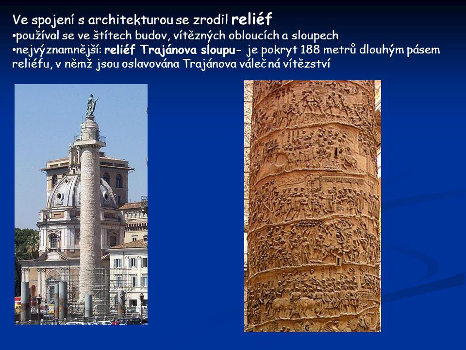 Ve spojení s architekturou se zrodil reliéf používal se ve štítech budov, vítězných obloucích a sloupech nejvýznamnější: reliéf Trajánova sloupu- je pokryt 188 metrů dlouhým pásem reliéfu, v němž jsou oslavována Trajánova válečná vítězství