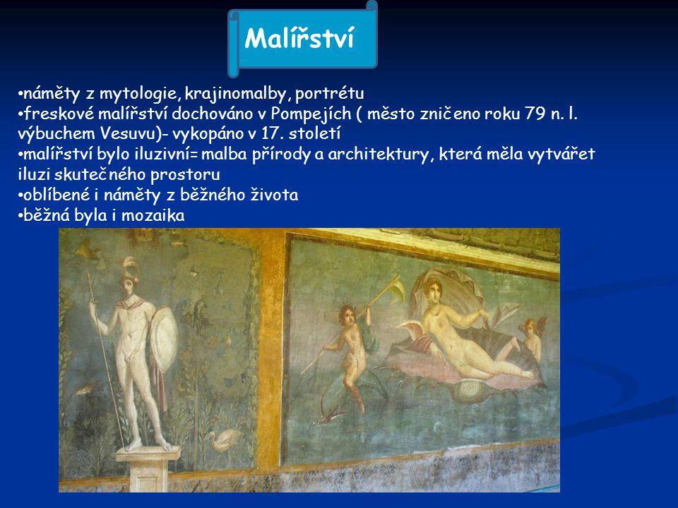 náměty z mytologie, krajinomalby, portrétu freskové malířství dochováno v Pompejích ( město zničeno roku 79 n.