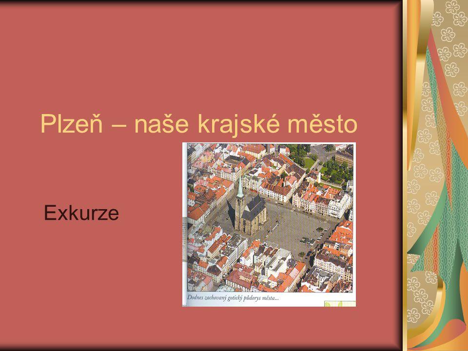Plzeň – naše krajské město Exkurze