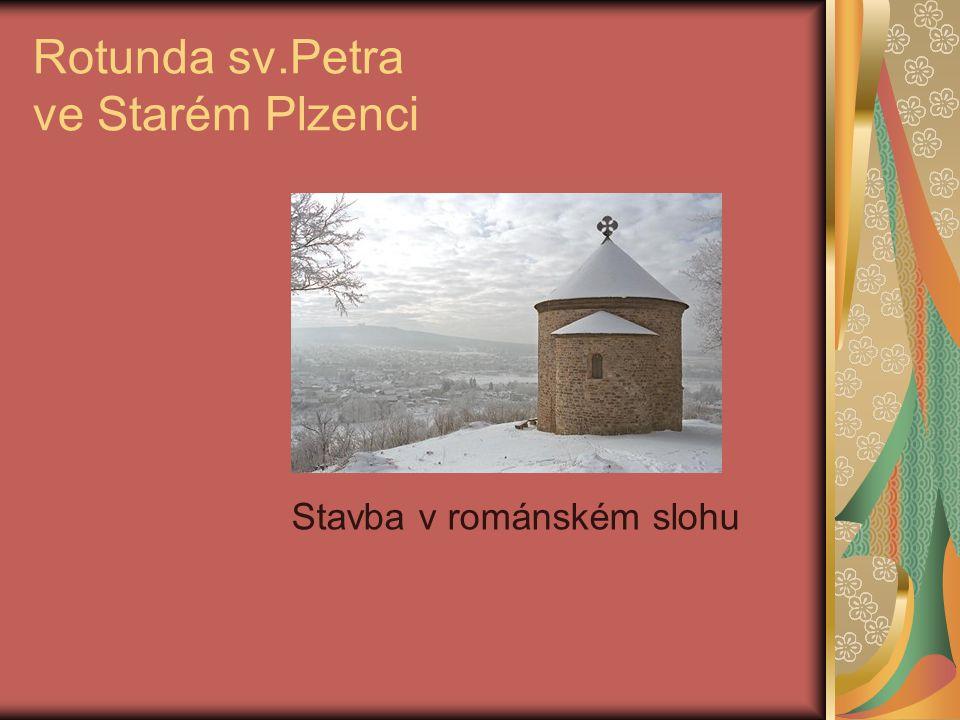 Rotunda sv.Petra ve Starém Plzenci Stavba v románském slohu